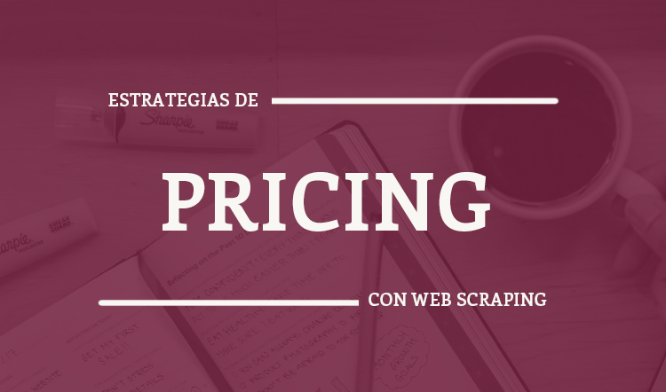 Scraping para pricing competencia
